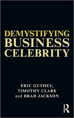 Demystifying Business Celebrity: Leaders and Gurus