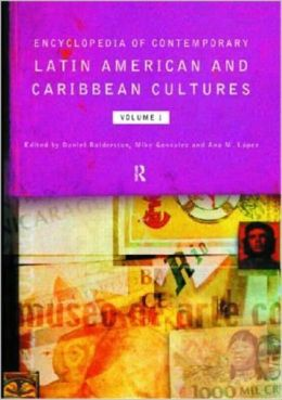 Encyclopaedia of Contemporary Latin American and Caribbean Cultures