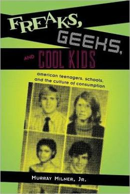 Freaks, Geeks and Cool Kids