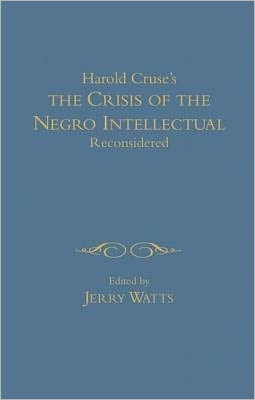 Harold Cruse's The Crisis of the Negro Intellectual Reconsidered