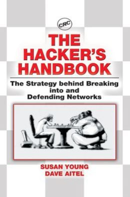 Hacker's Handbook: The Strategy Behind Breaking into and Defending Networks