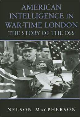 American Intelligence in War-time London