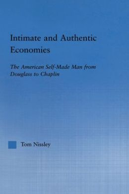 Intimate & Authentic Economies of the American Self-Made Man