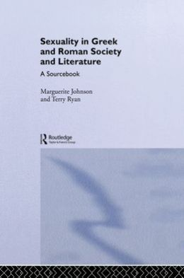 Sexuality in Greek and Roman Literature and Society