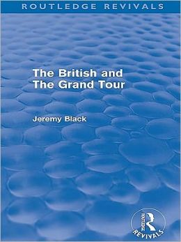The British and the Grand Tour (Routledge Revivals)