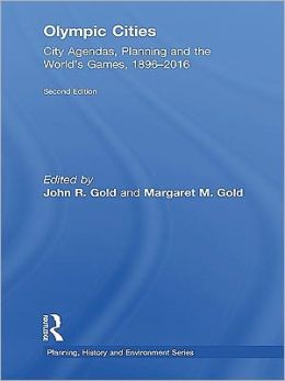 Olympic Cities: City Agendas, Planning, and the World's Games, 1896-2016