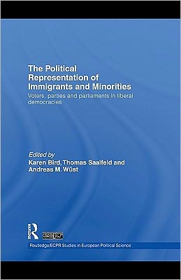 The Political Representation of Immigrants and Minorities: Voters, Parties and Parliaments in Liberal Democracies