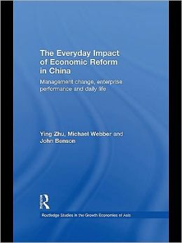 The Everyday Impact of Economic Reform in China: Management Change, Enterprise Performance and Daily Life