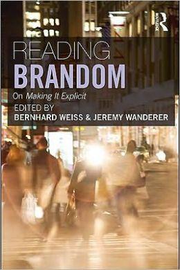 Reading Brandom: On Making it Explicit
