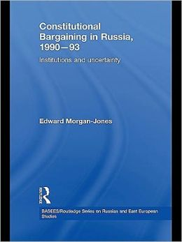 Constitutional Bargaining in Russia 1990-93