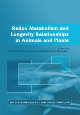 Redox Metabolism and Longevity Relationships in Animals and Plants