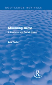 Mourning Dress (Routledge Revivals)