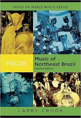 Focus: Music of Northeast Brazil