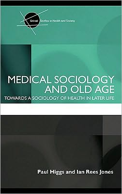 Medical Sociology and Old Age