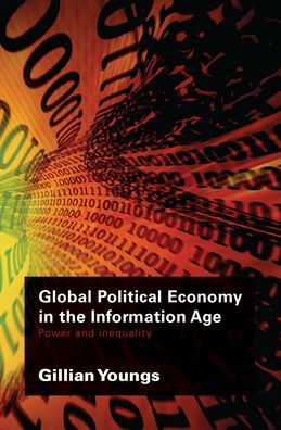 Global Political Economy in the Information Age