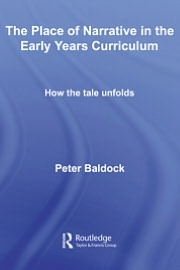 The Place of Narrative in the Early Years Curriculum
