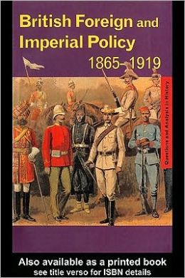 British Foreign and Imperial Policy 1865-1919