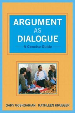 Argument as Dialogue: A Concise Guide