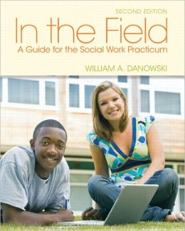 In the Field: A Guide for the Social Work Practicum