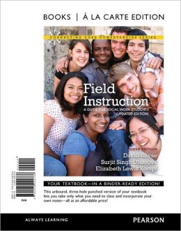 Field Instruction: A Guide for Social Work Students, Updated Edition, Books a la Carte Edition
