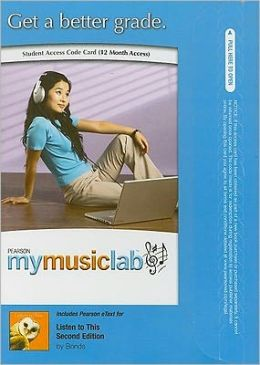 MyMusicLab with Pearson eText Student Access Code Card for Listen To This (Standalone)
