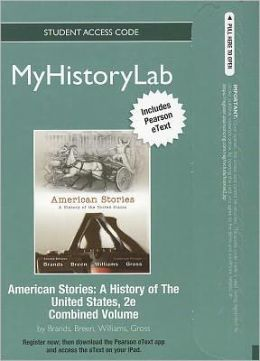 NEW MyHistoryLab with Pearson eText -- Standalone Access Card -- for American Stories