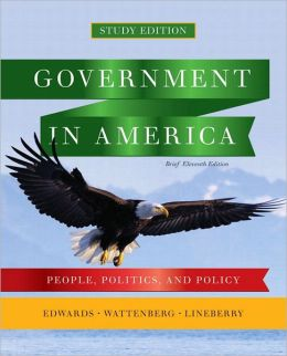Government in America: People, Politics, and Policy, Brief Study Edition with MyPoliSciLab and Pearson eText