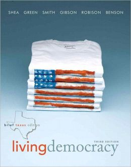 Living Democracy, Brief Texas Edition Plus MyPoliSciLab with eText