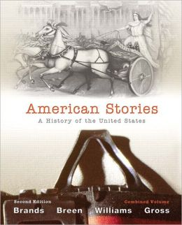 American Stories: A History of The United States, Combined Volume with NEW MyHistoryLab with eText