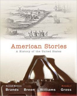 American Stories: A History of the United States, Volume 1 with NEW MyHistoryLab with Pearson eText