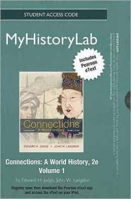 NEW MyHistoryLab with Pearson eText Student Access Code Card for Connections: A World History, Volume 1 (standalone)