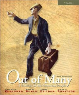 Out of Many: A History of the American People, Brief Edition, Volume 2 (Chapters 17-31) Plus NEW MyHistoryLab with eText