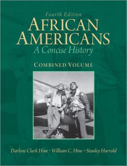 African Americans: A Concise History, Combined Volume with NEW MyHistoryLab with eText