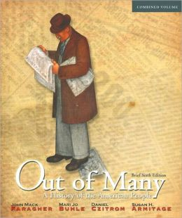 Out of Many: A History of the American People, Brief Edition, Combined Volume with NEW MyHistoryLab and Pearson eText