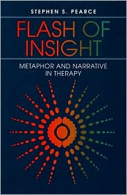 Flash of Insight: Metaphor and Narrative in Therapy