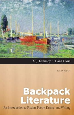 Backpack Literature: An Introduction to Fiction, Poetry, Drama and Writing