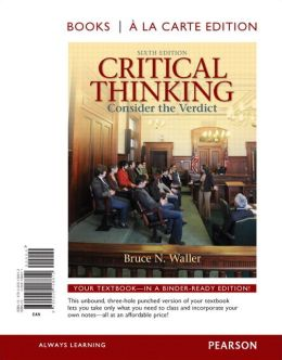 Critical Thinking: Consider the Verdict, Books a la Carte Edition