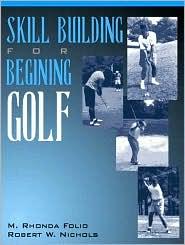 Skill Building for Beginning Golf