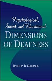 Psychological, Social, and Educational Dimensions of Deafness