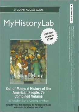 NEW MyHistoryLab with Pearson eText -- Standalone Access Card -- for Out of Many