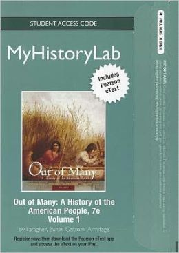 NEW MyHistoryLab with Pearson eText -- Standalone Access Card -- for Out of Many: A History of the American People Volume 1