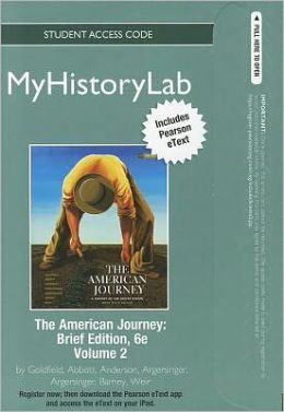 NEW MyHistoryLab with Pearson eText Student Access Code Card for The American Journey, Brief Volume 2 (standalone)