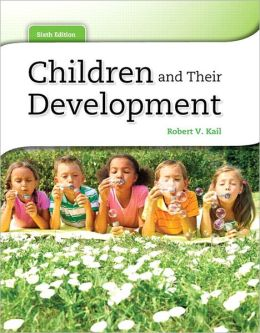 Children and Their Development Plus MyDevelopmentLab Pegasus with etext
