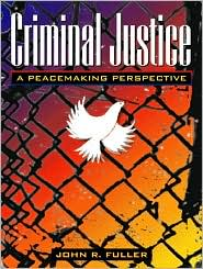 Criminal Justice: A Peacemaking Perspective
