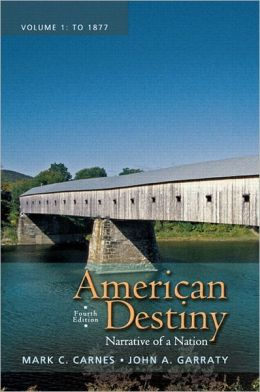 American Destiny: Narrative of a Nation, Volume 1 with NEW MyHistoryLab with Pearson eText