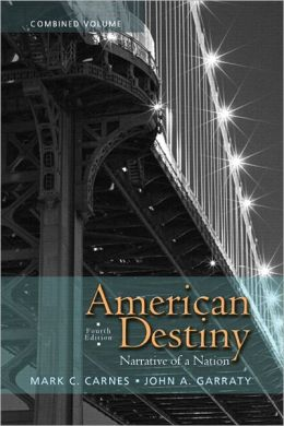American Destiny: Narrative of a Nation, Combined Volume with NEW MyHistoryLab with Pearson eText