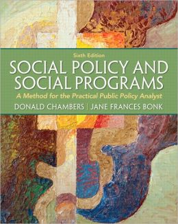 Social Policy and Social Programs: A Method for the Practical Public Policy Analyst Plus MySearchLab with eText -- Access Card Package