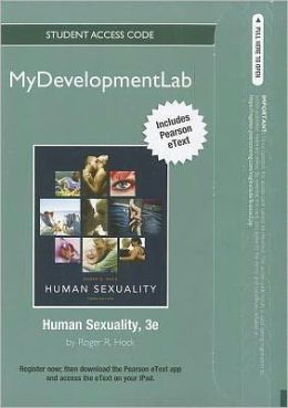NEW MyDevelopmentLab with Pearson eText -- Standalone Access Card -- for Human Sexuality