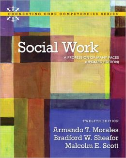 Social Work: A Profession of Many Faces (Updated Edition) (2-downloads)