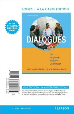 Dialogues: An Argument Rhetoric and Reader, Books a la Carte Edition